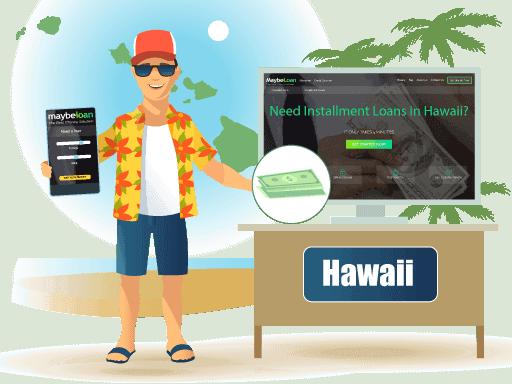 Installment Loans in Hawaii Online at MaybeLoan