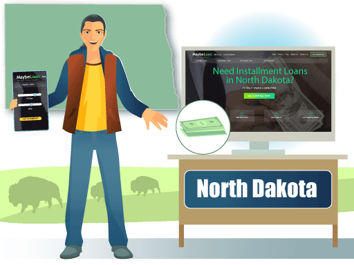 Installment Loans in North Dakota Online at MaybeLoan